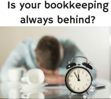 My Bookkeeping Is Always Behind