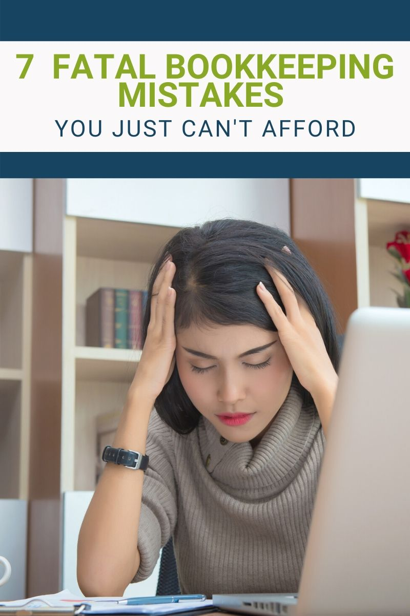Seven Fatal Bookkeeping Mistakes You Can't Afford
