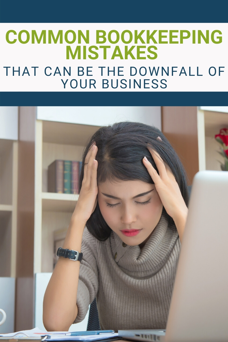 Common Bookkeeping Mistakes That Can Be the Downfall of Your Business