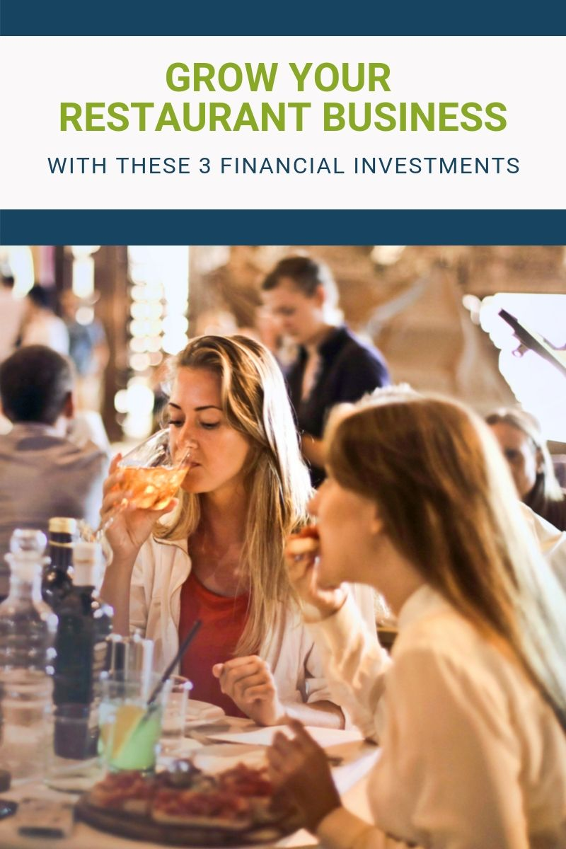 3 Essential Financial Investments to Grow Your Restaurant Business