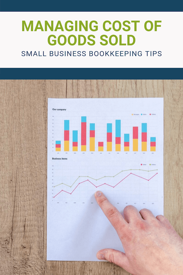 How to Manage Your Cost of Goods Sold: Small Business Bookkeeping Tips